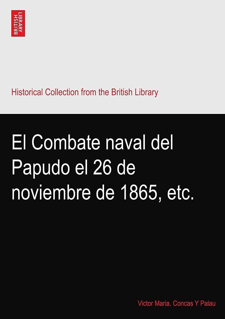 石化する衛星衛星El Combate naval del Papudo el 26 de noviembre de 1865, etc.