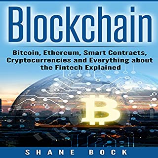 Page de couverture de Blockchain: Bitcoin, Ethereum, Smart Contracts, Cryptocurrencies and Everything About the Fintech Explained