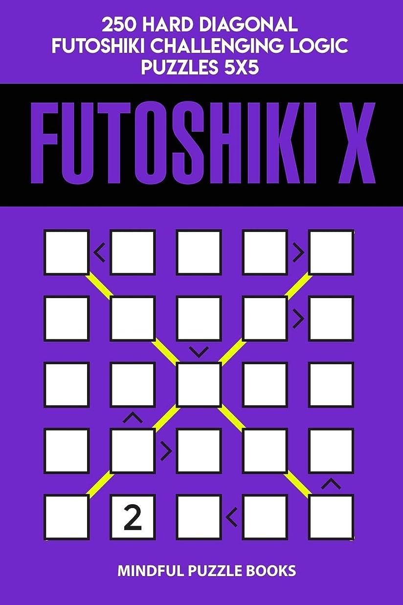 マーガレットミッチェルヶ月目メトロポリタンFutoshiki X: 250 Hard Diagonal Futoshiki Challenging Logic Puzzles 5x5 (Futoshiki Collections)