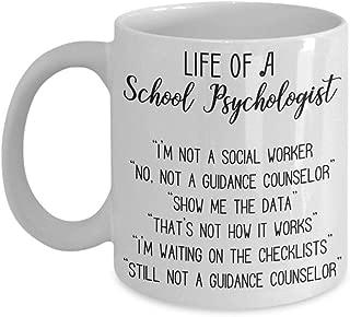 School Psychologist Funny Gift, Life of a School Psychologist Coffee Mug, Humor