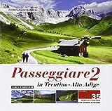 Passeggiare in Trentino-Alto Adige. 35 semplici itinerari per grandi e piccoli (Vol. 2)