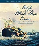 Wreck of the Whale Ship Essex: The Complete Illustrated Edition: The Extraordinary and Distressing Memoir That Inspired Herman Melville's Moby-Dick (English Edition)
