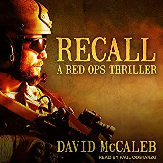 Recall     Red Ops Series, Book 1              By:                                                                                                                                 David McCaleb                               Narrated by:                                                                                                                                 Paul Costanzo                      Length: 8 hrs and 50 mins     46 ratings     Overall 3.9