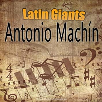 Latin Giants: Antonio Machin