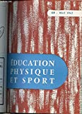 EDUCATION PHYSIQUE ET SPORT N°60 / MAI 1962 - FICHE MORPHO-PHOTOGRAPHIQUE / PROBLEME MATERIEL DU SAUT A LA PERCHE / HAND-BALL, TECHNIQUE DU GARDIEN DE BUT / FOOTBALL : PEDAGOGIE / EXPERIENCE D'UN CAMP LEGER DE NORMALIENS / GYMNASE GONFLABLE / ETC.