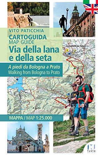 Via della lana e della seta. A piedi da Bologna a Prato. Cartoguida. Ediz. italiana e inglese