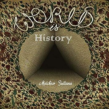 World Is History