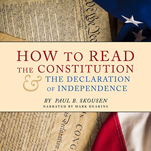 How to Read the Constitution and the Declaration of Independence audiobook cover art