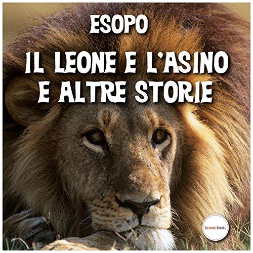 Il leone e l'asino e altre storie audiobook cover art