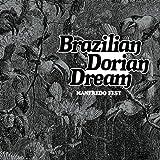 BRAZILIAN DORIAN DREAM (ブラジリアン・ドリアン・ドリーム)