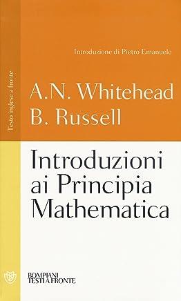 Introduzioni ai Principia mathematica. Testo inglese a fronte. Ediz. integrale