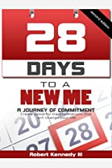 28 Days To A New Me: A Journey of Commitment: Second Edition Kindle Edition