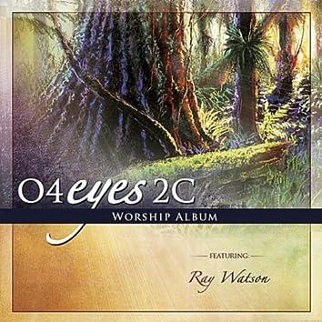 O4eyes2c Worship Album
