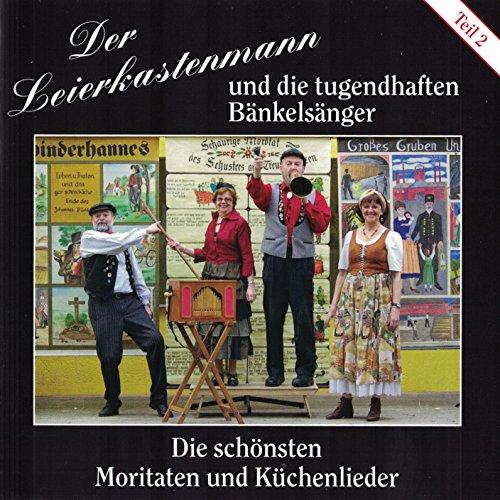 Der Leierkastenmann und die tugendhaften Bänkelsänger --- Die schönsten Moritaten und Küchenlieder - Teil 2 (33er Walzenorgel Baum, 33er Trompetenorgel R. Bruns, 26er Walzenorgel Bacigalupo, 111er Carl Frei (Kleine Kirmesorgel) alle Lieder wurden begleitet auf einer 20er Jäger & Brommer-Orgel)