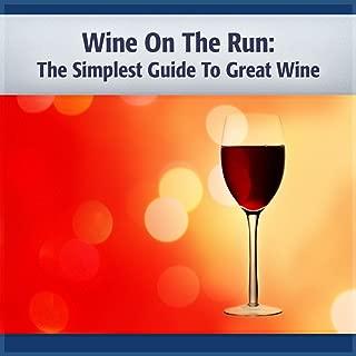 Wine on the Run:  Enjoy, Learn & Save Money Too! (Survival Kit Series)