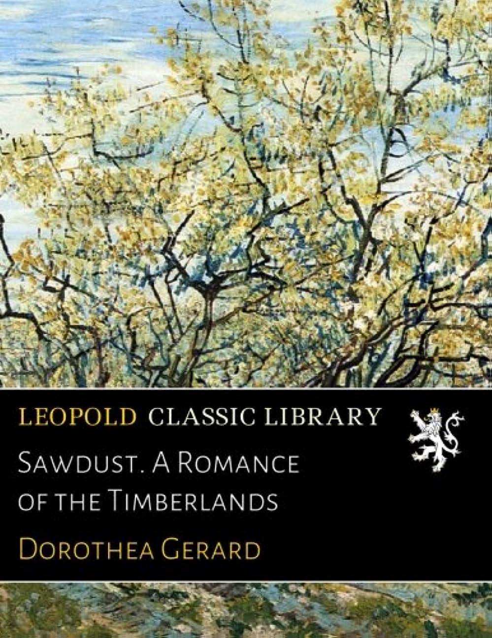 蒸発する明らかに異形Sawdust. A Romance of the Timberlands