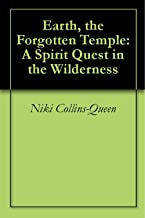 Earth, the Forgotten Temple: A Spirit Quest in the Wilderness