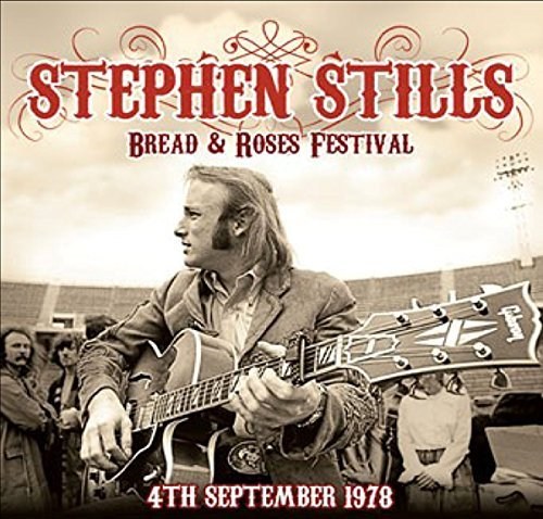 Live at the Bread and Roses Festival By Stephen Stills (2014-08-18)
