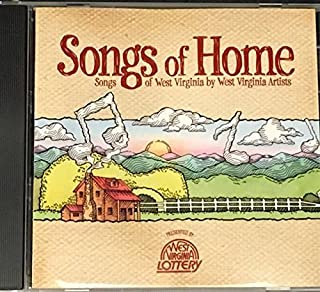 Songs of Home - Songs of West Virginia by West Virginia Artists Presented by West Virginia Lottery