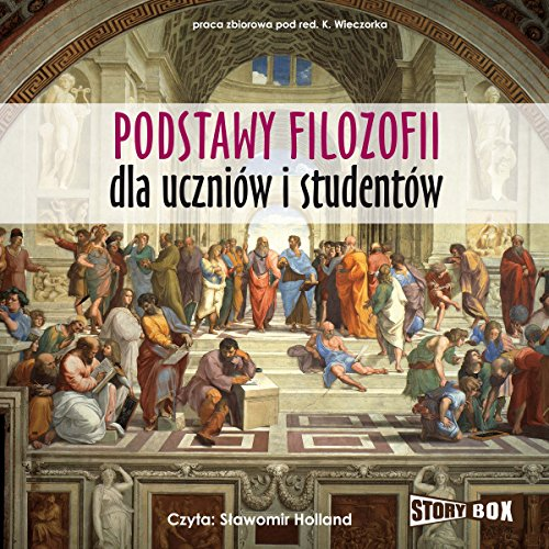 Podstawy filozofii dla uczniów i studentów                   By:                                                                                                                                 Krzysztof Wieczorek                               Narrated by:                                                                                                                                 Slawomir Holland                      Length: 15 hrs and 32 mins     Not rated yet     Overall 0.0