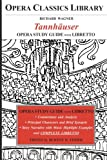TANNHAUSER Opera Study Guide with Libretto: Opera Classics Library Series