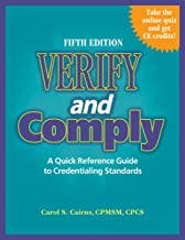 Verify and Comply:A Quick Reference Guide to Credentialing Standards, Fifth Edition