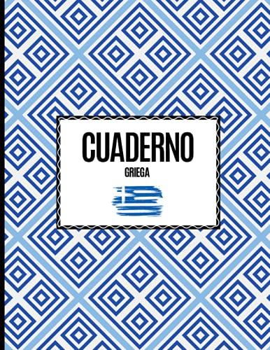 Cuaderno Griega: Cuaderno de práctica de escritura para perfeccionar sus habilidades caligráficas y dominar la escritura helénica un regalo para los interesados en la lengua griega
