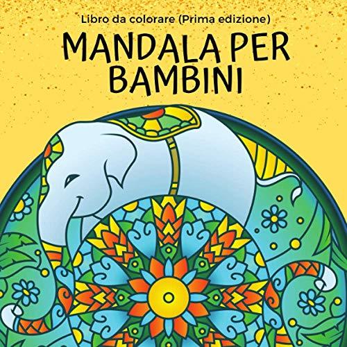 Libro da colorare (Prima edizione): Mandala per bambini: 50 mandala da colorare per bambini su carta di qualità e retro bianco