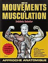 guide des mouvements de musculation (5e édition) (French Edition) Musculation edition by Frédéric Delavier (2010) Paperback