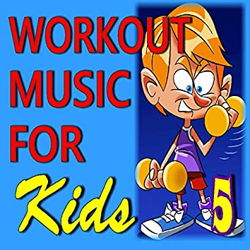 Workout Music for Kids, Vol. 5