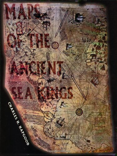 Compare Textbook Prices for Maps of the Ancient Sea Kings: Evidence of Advanced Civilization in the Ice Age  ISBN 9780932813428 by Charles H. Hapgood