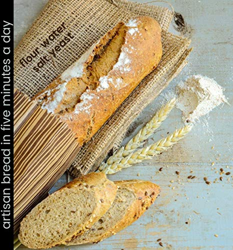 Artisan Bread in Five Minutes a Day: Flour Water Salt Yeast Recipe Book, Artisan Sourdough Made Simple, Bread Baking for Beginners Book (English Edition)