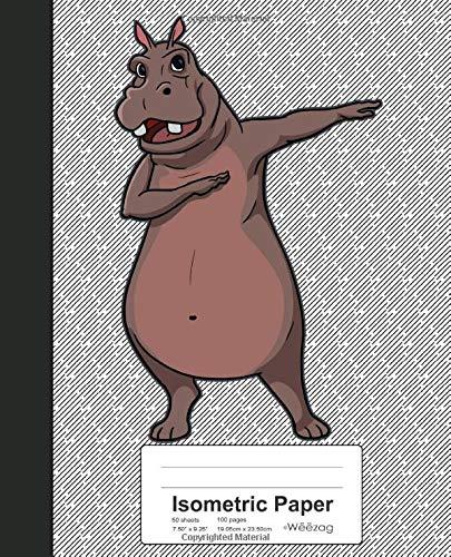 Isometric Paper: Dabbing Hippo Hippopotamus Book (Weezag Isometric Paper Notebook)