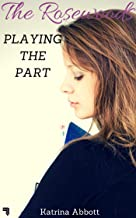 Playing The Part (The Rosewoods Book 3) (English Edition)