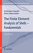 The Finite Element Analysis of Shells - Fundamentals (Computational Fluid and Solid Mechanics)