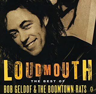 Loudmouth - The Best Of Bob Geldof & The Boomtown Rats by Bob Geldof (1994-06-06)