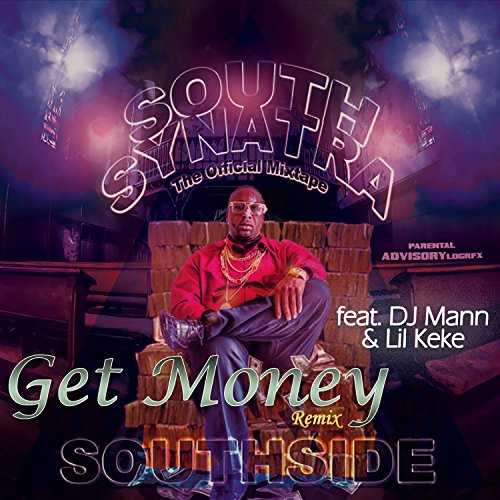 Get Money (feat. DJ Mann & Lil Keke) [Explicit] (Southside Remix)