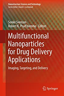 Multifunctional Nanoparticles for Drug Delivery Applications: Imaging, Targeting, and Delivery (Nanostructure Science and Technology)