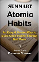 Summary Atomic Habits BY James Clear: An Easy & Proven Way to Build Good Habits & Break Bad Ones
