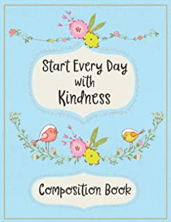 Composition Book: Start Every Day with Kindness : Floral Swags and Birds on a Blue background Wide Ruled Primary Copy Book...