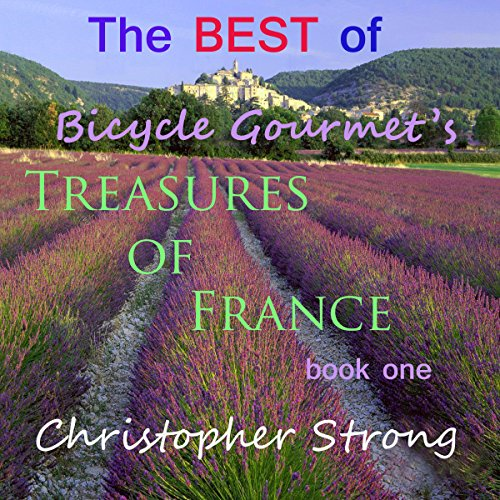 The Best of Bicycle Gourmet's Treasures of France - Book One audiobook cover art