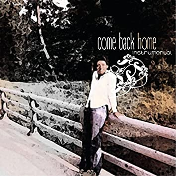 Come Back Home (Instrumental)
