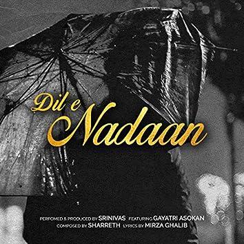 Dil-e-Naadaan (feat. Gayatri Asokan)