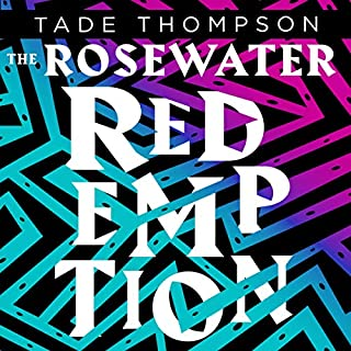 The Rosewater Redemption     The Wormwood Trilogy, Book 3              By:                                                                                                                                 Tade Thompson                           Length: Not Yet Known     Not rated yet     Overall 0.0