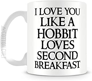 I Love You Like A Hobbit Loves Second Breakfast Mug 11oz Ceramic Coffee Mug LOTR Funny Valentines Day Gift by Cotton Cult