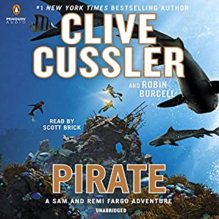 Pirate     A Sam and Remi Fargo Adventure, Book 8              Written by:                                                                                                                                 Clive Cussler,                                                                                        Robin Burcell                               Narrated by:                                                                                                                                 Scott Brick                      Length: 9 hrs and 37 mins     8 ratings     Overall 4.4