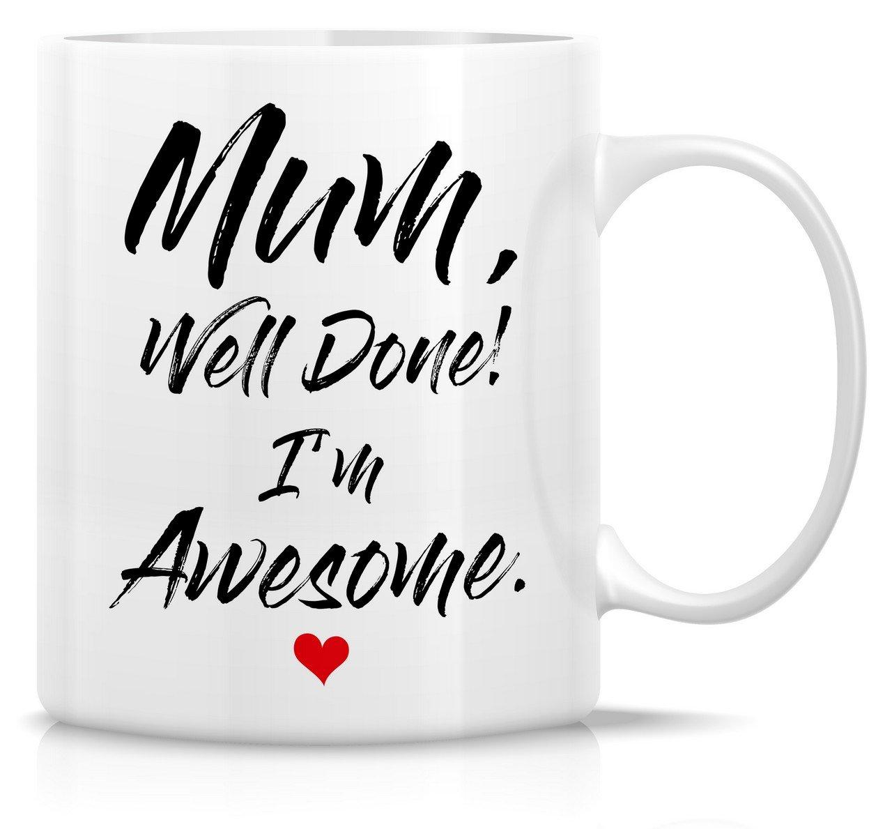 Retreez Funny Mug - Mum Well Done Iu0027m Awesome 11 Oz Ceramic Coffee Mugs  sc 1 st  Amazon.com & Birthday Gifts for Mum: Amazon.com