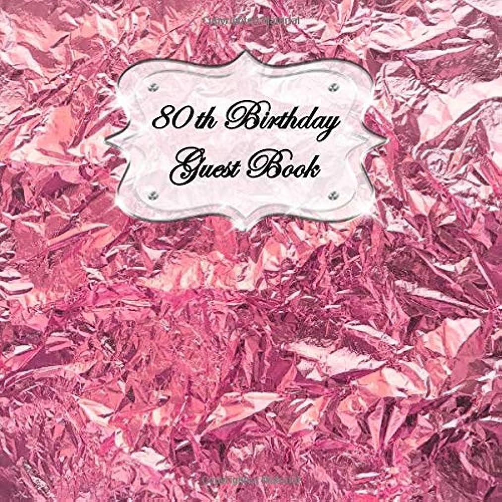 マンハッタン遷移幸運な80th Birthday Guest Book: Sign In, Wishes, Messages, and Comments. Includes Gift Log Pink Shiny Foil