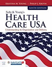 Sultz & Young's Health Care USA: Understanding Its Organization and Delivery