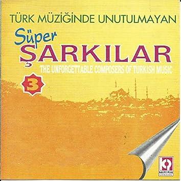 Türk Müziğinde Unutulmayan Süper Şarkılar, Vol.3
